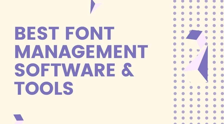 Best Font Management Software and Tools